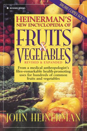 Heinerman's New Encyclopedia of Fruits & Vegetables by John Heinerman