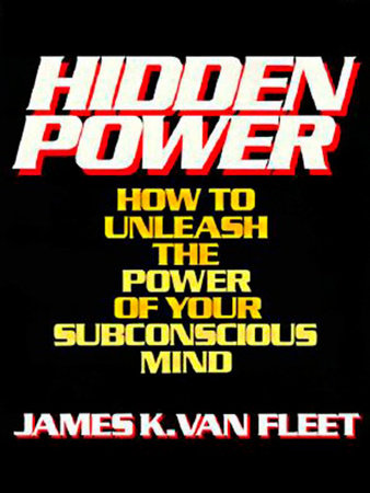 Hidden Power by James K. Van Fleet