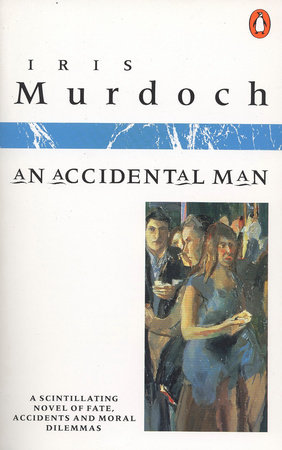 An Accidental Man by Iris Murdoch