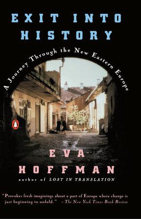 Exit into History by Eva Hoffman