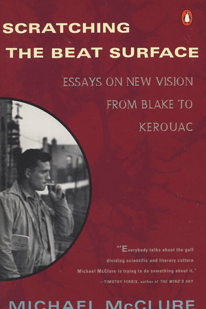 Scratching the Beat Surface by Michael McClure