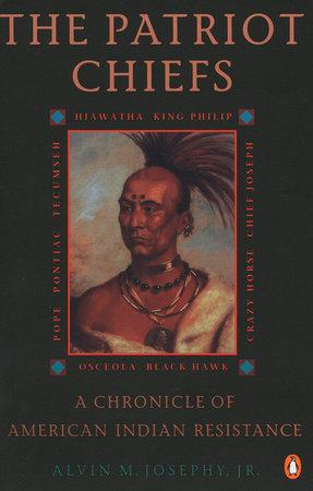 The Patriot Chiefs by Alvin M. Josephy, Jr.