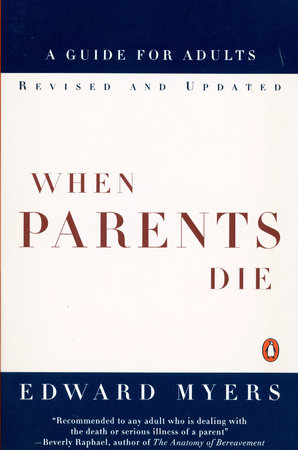 When Parents Die by Edward Myers
