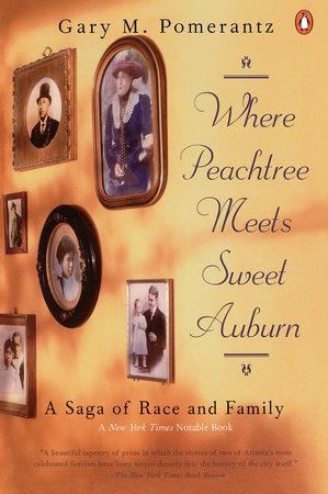 Where Peachtree Meets Sweet Auburn by Gary M. Pomerantz