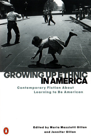 Growing Up Ethnic in America by Maria Mazziotti Gillan and Jennifer Gillan