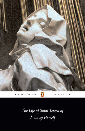 The Life of Saint Teresa of Avila by Herself by Teresa Of Avila