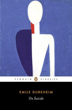 On Suicide by Emile Durkheim