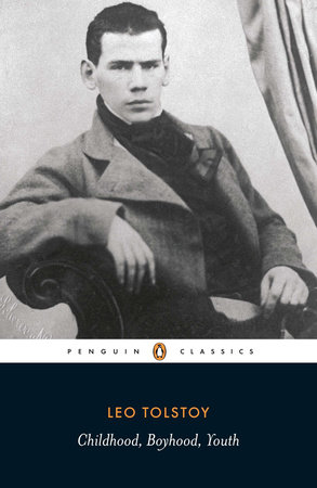 Childhood; Boyhood; Youth by Leo Tolstoy