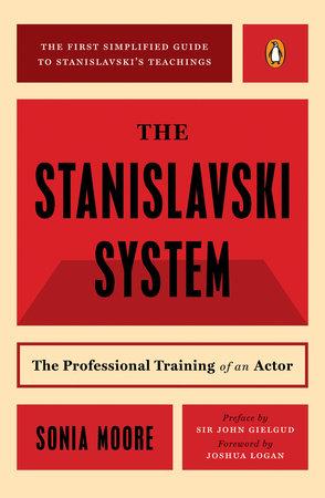 The Stanislavski System by Sonia Moore