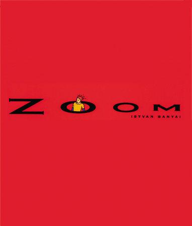 Zoom by Istvan Banyai
