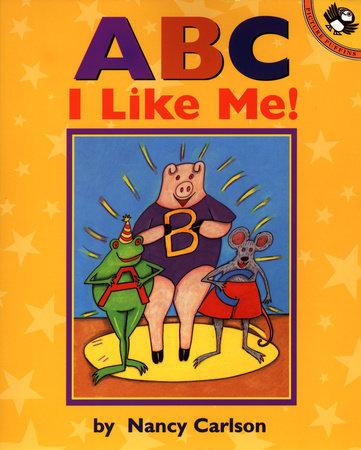 ABC I Like Me! by Nancy Carlson