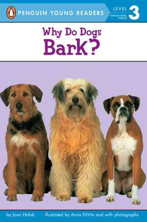 Why Do Dogs Bark? by Joan Holub