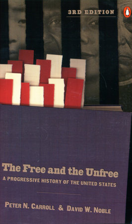 The Free and the Unfree by Peter N. Carroll and David W. Noble