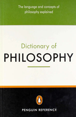 The Penguin Dictionary of Philosophy by