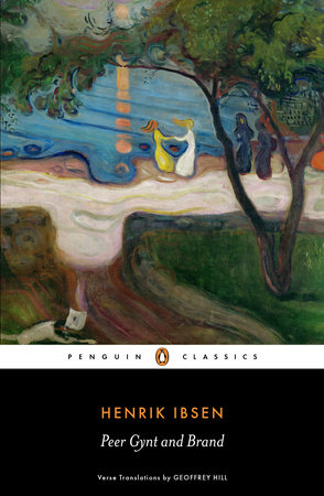 Peer Gynt and Brand by Henrik Ibsen