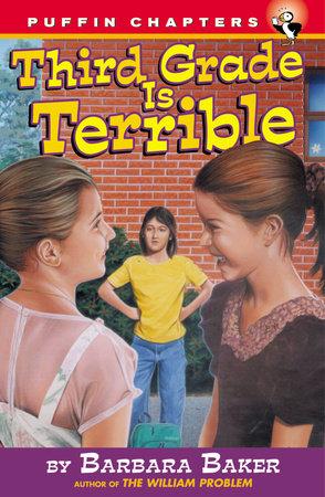 Third Grade Is Terrible by Barbara Baker