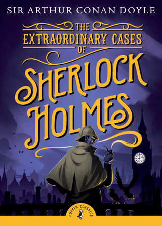 The Extraordinary Cases of Sherlock Holmes by Sir Arthur Conan Doyle