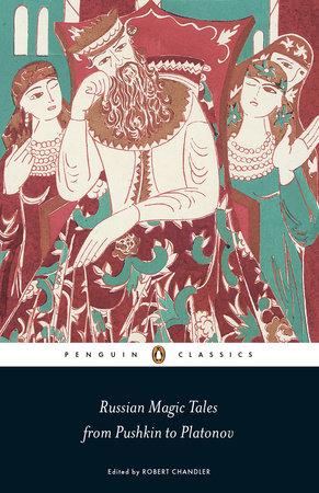 Russian Magic Tales from Pushkin to Platonov by