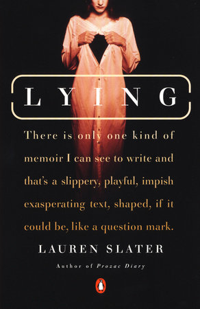 Lying by Lauren Slater
