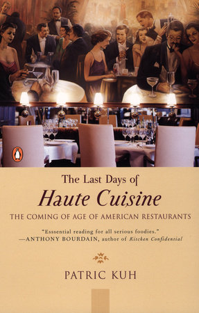 The Last Days of Haute Cuisine by Patric Kuh