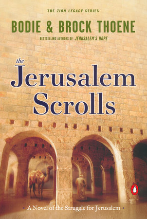 The Jerusalem Scrolls by Bodie Thoene and Brock Thoene