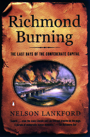 Richmond Burning by Nelson Lankford