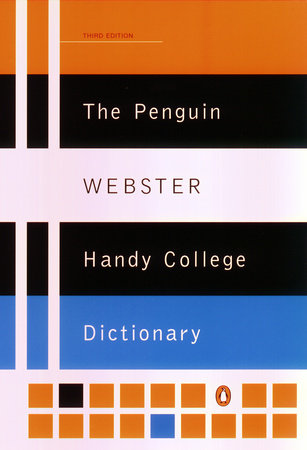 The Penguin Webster Handy College Dictionary by Philip D. Morehead
