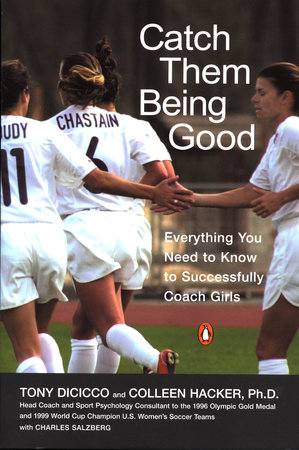 Catch Them Being Good by Tony Dicicco, Colleen Hacker and Charles Salzberg