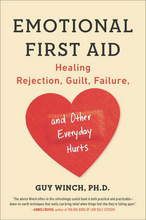 Emotional First Aid by Guy Winch, Ph.D.