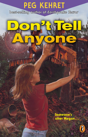 Don't Tell Anyone by Peg Kehret