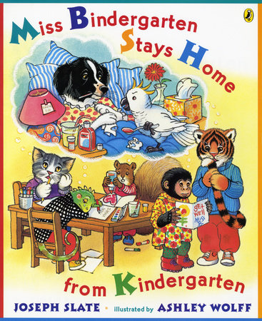 Miss Bindergarten Stays Home From Kindergarten by Joseph Slate