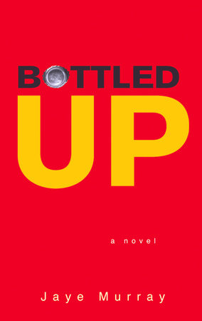 Bottled Up by Jaye Murray