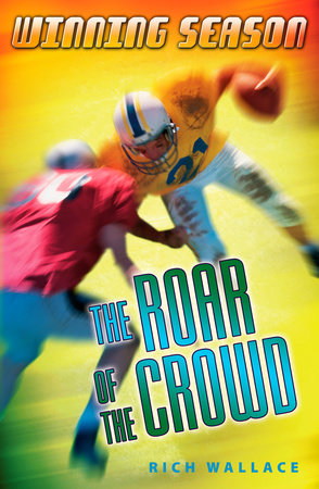 The Roar of the Crowd by Rich Wallace