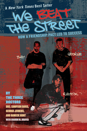 We Beat the Street by Sampson Davis, George Jenkins, Rameck Hunt and Sharon Draper