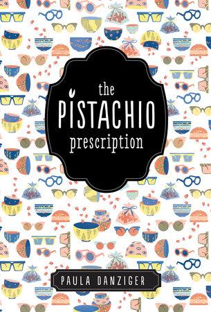 The Pistachio Prescription by Paula Danziger