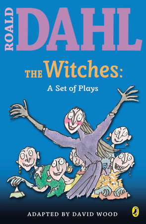 The Witches: a Set of Plays by Roald Dahl