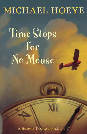 Time Stops for No Mouse by Michael Hoeye