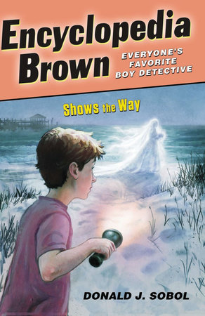 Encyclopedia Brown Shows the Way by Donald J. Sobol