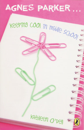 Agnes Parker... Keeping Cool in Middle School by Kathleen O'Dell