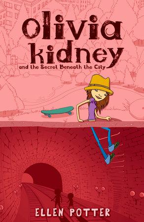 Olivia Kidney Secret Beneath City by Ellen Potter