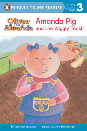 Amanda Pig and the Wiggly Tooth by Jean Van Leeuwen