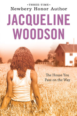 The House You Pass On the Way by Jacqueline Woodson