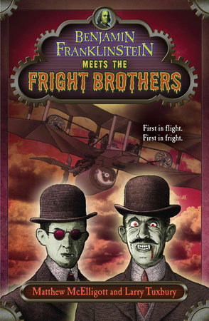 Benjamin Franklinstein Meets the Fright Brothers by Matthew McElligott and Larry David Tuxbury