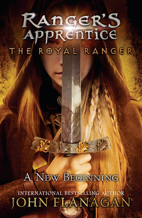 The Royal Ranger: A New Beginning by John Flanagan