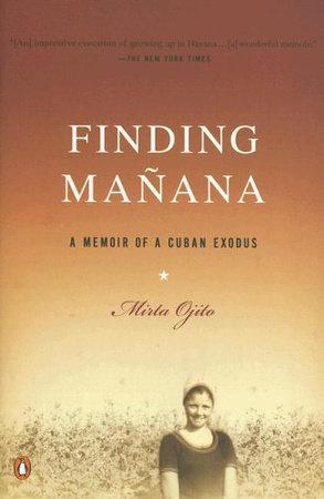 Finding Manana by Mirta Ojito