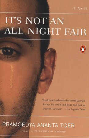It's Not an All Night Fair by Pramoedya Ananta Toer