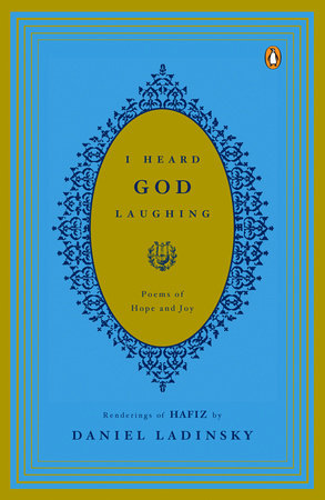 I Heard God Laughing by Hafiz and Daniel Ladinsky