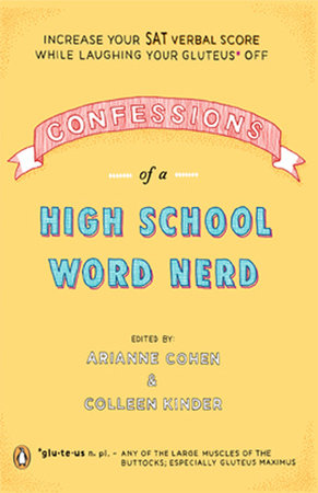 Confessions of a High School Word Nerd by Arianne Cohen and Colleen Kinder