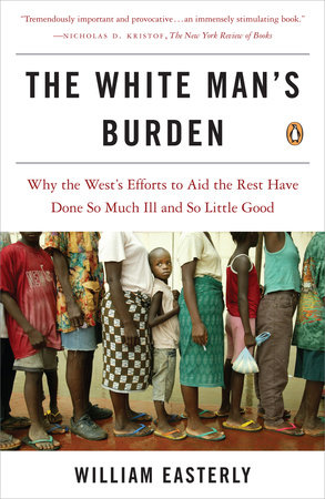 The White Man's Burden by William Easterly