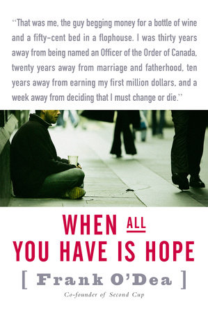 When All You Have Is Hope by Frank O'Dea and John Lawrence Reynolds